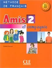 Amis et compagnie 2, méthode de français, A1-A2: livre de l'élève