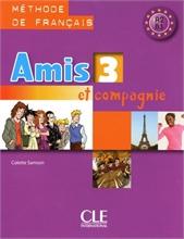 Amis et compagnie 3: méthode de français, A2-B1: livre de l'élève