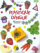 Plastique dingue : 60 modèles originaux