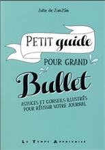 Petit guide pour grand Bullet - Astuces et conseils illustrés